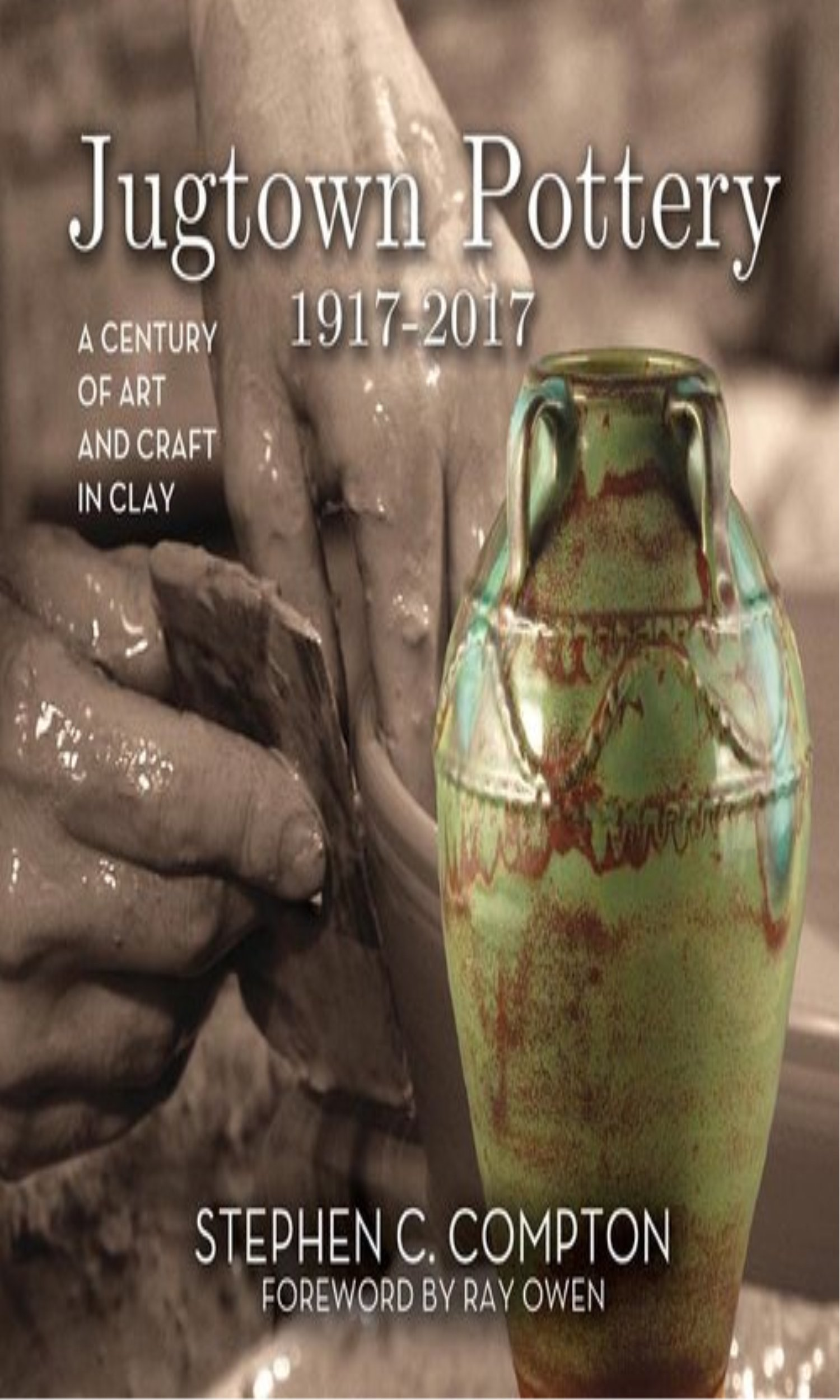 Jugtown Pottery 1917-2017: A Century of Art & Craft in Clay ebook