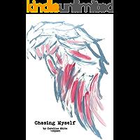 Chasing Myself (English Edition)