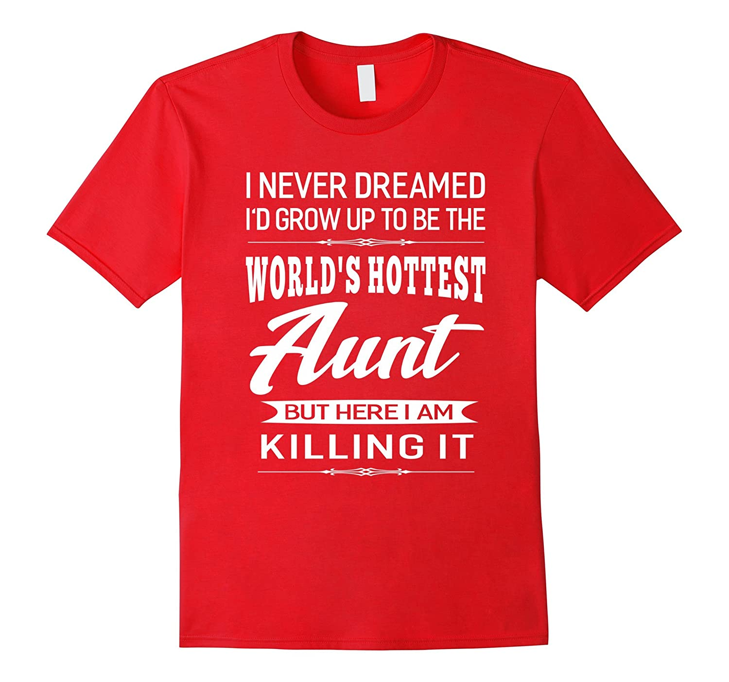 Womens Worlds Hottest Aunt Gifts T-shirt-TJ