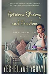 Stella: Between Slavery and Freedom Kindle Edition