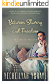 Stella: Between Slavery and Freedom (The Stella Trilogy Book 1)