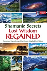 Shamanic Secrets of Lost Wisdom Regained Paperback
