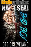 Navy SEAL Bad Boy (Wounded Warrior Bad Boys Book 4)