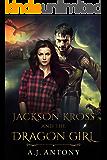 Jackson Kross and the Dragon Girl: An Epic Portal Fantasy Adventure