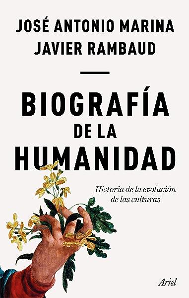 Biografía de la humanidad: Historia de la evolución de las culturas eBook: Marina, José Antonio, Rambaud, Javier: Amazon.es: Tienda Kindle
