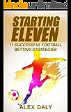 Starting Eleven: 11 Successful Football Betting Strategies