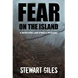 Fear on the Island: A compelling mystery with a dark twist. (Detective Liam O'Reilly book 3) (DI Liam O'Reilly mysteries)