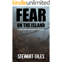 Fear on the Island: A compelling mystery with a dark twist. (Detective Liam O'Reilly book 3) (DI Liam O'Reilly mysteries…
