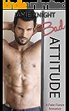 Bad Attitude: A Fake Fiance Romance (Too Bad It's Fake Book 2)
