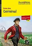 Germinal: suivi d un dossier thématique « Ouvriers et ouvrières au XIXe siècle »