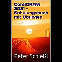 CorelDRAW 2021 - Schulungsbuch mit Übungen (German Edition)
