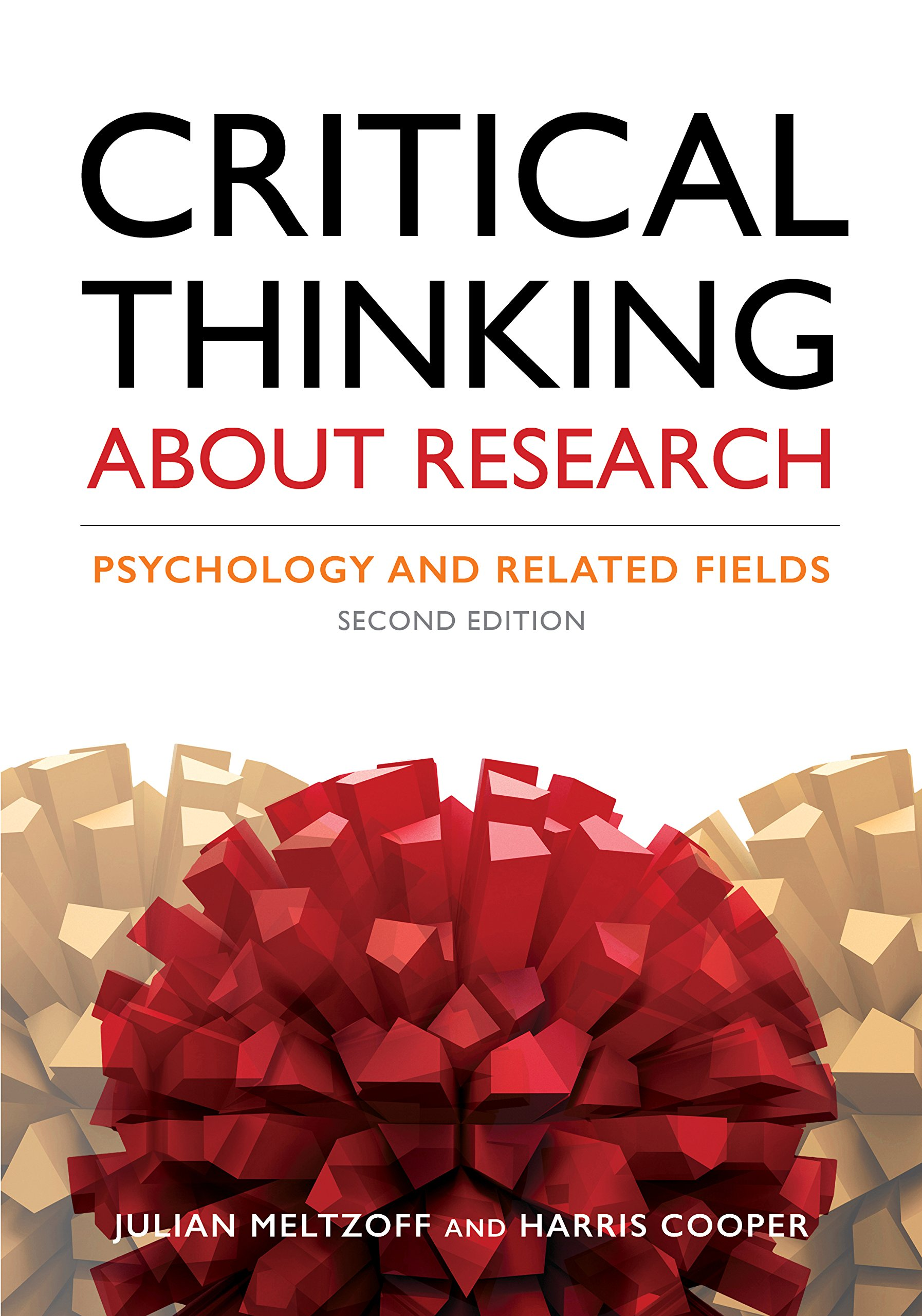 Critical Thinking About Research: Psychology and Related Fields: Dr. Harris  M. Cooper PhD, Julian Meltzoff PhD: 9781433827105: Amazon.com: Books