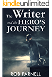 The Writer & The Hero's Journey (The Easy Way to Write Book 2) (English Edition)