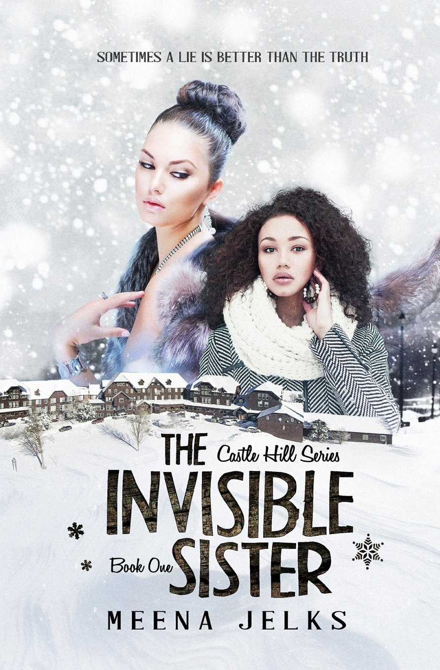 The Invisible Sister (Castle Hill Series) (Volume 1): Meena Jelks