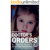 Child Abuse True Stories: DOCTOR'S ORDERS (The child abuse scandal they tried to cover up!)