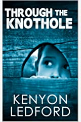 Through the Knothole Kindle Edition