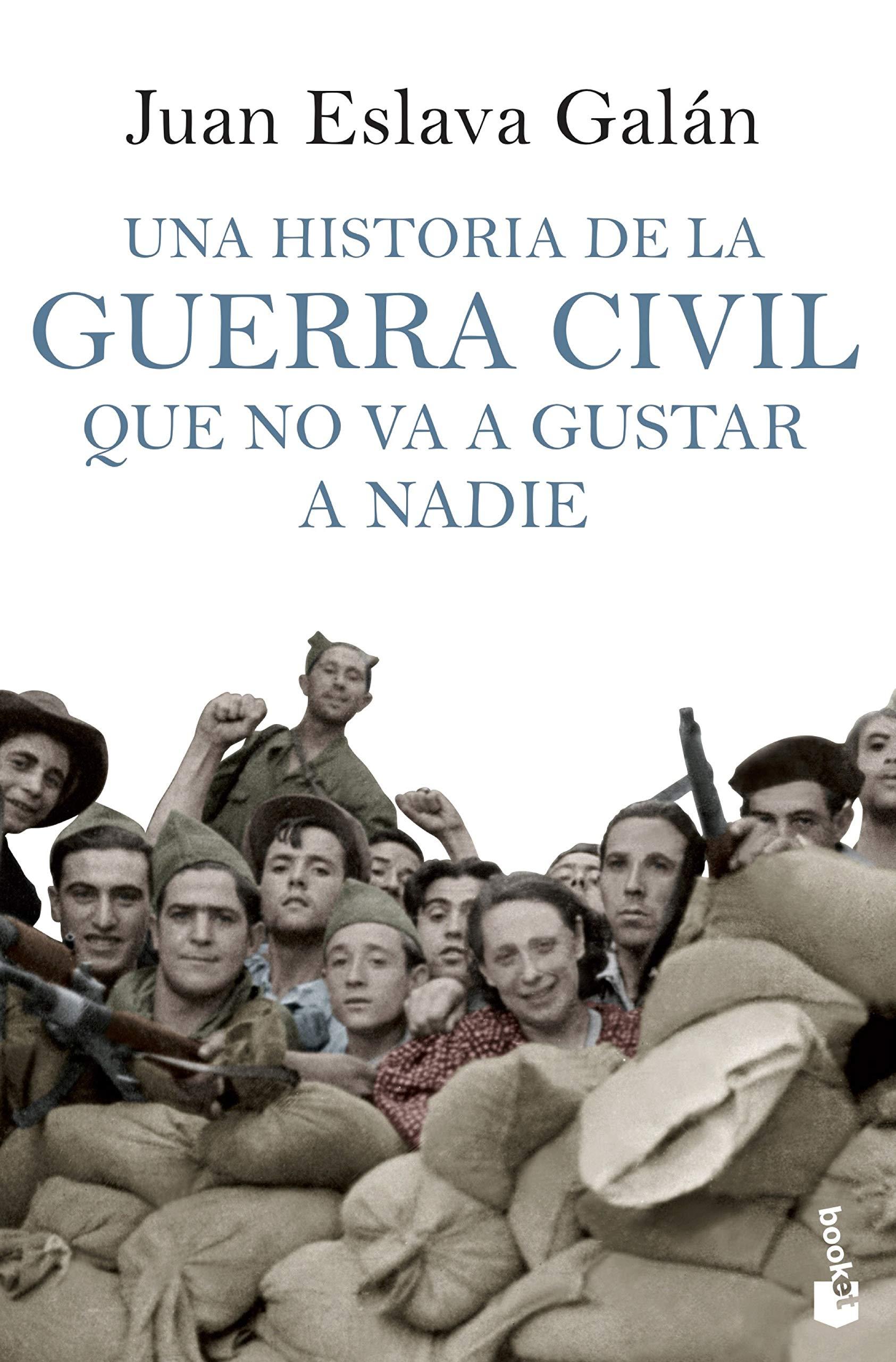 Una historia de la guerra civil que no va a gustar a nadie: 7 Divulgación: Amazon.es: Eslava Galán, Juan: Libros