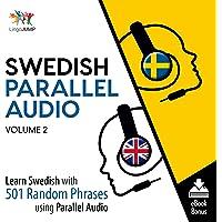 Swedish Parallel Audio: Volume 2: Learn Swedish with 501 Random Phrases Using Parallel Audio