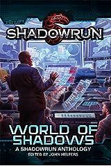 Shadowrun: World of Shadows (Shadowrun Anthology Book 2) Kindle Edition
