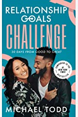 Relationship Goals Challenge: Thirty Days from Good to Great Kindle Edition