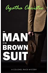The Man in the Brown Suit (Colonel Race, #1) Kindle Edition