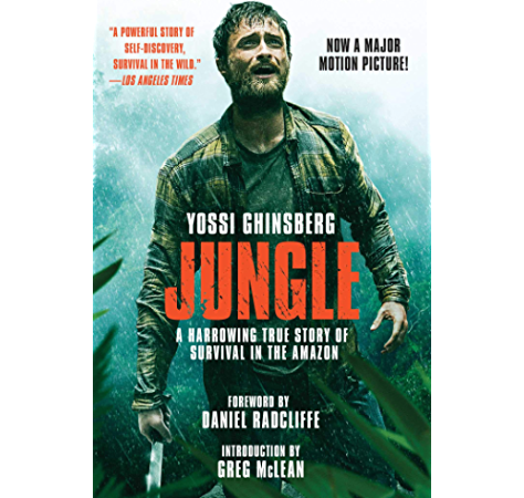 Amazon Com Jungle Movie Tie In Edition A Harrowing True Story Of Survival In The Amazon Ebook Ghinsberg Yossi Radcliffe Daniel Mclean Greg Kindle Store