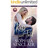 Kiss and Tell: A smart and steamy enemies-to-lovers, sassy heroine romance. (Small-Town Secrets Book 2)