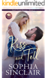 Kiss and Tell: A smart and steamy enemies-to-lovers, sassy heroine romance. (Small-Town Secrets series Book 2)