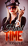 Hard Time: Framed and at the mercy of the law on a femdom island - one man's story (Where Women Rule Book 2)