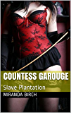 Countess Garouge: Slave Plantation