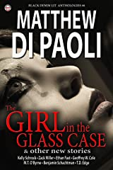 Black Denim Lit #6: The Girl in the Glass Case Kindle Edition