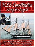 USS Constitution - Living The Legend