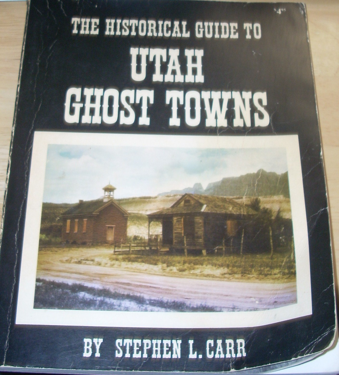 Historical Guide to Utah Ghost Towns, Carr, Stephen