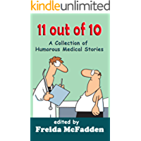 11 out of 10: A Collection of Humorous Medical Short Stories