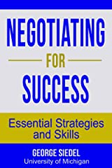 Negotiating for Success: Essential Strategies and Skills Kindle Edition