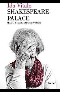 Shakespeare Palace: Mosaicos de su vida en México (1974-1984) (Spanish