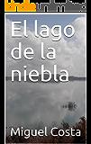 El lago de la niebla (Spanish Edition)