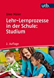 Lehr-Lernprozesse in der Schule: Studium: Allgemeindidaktische Kategorien für die Analyse und Gestaltung von Unterricht
