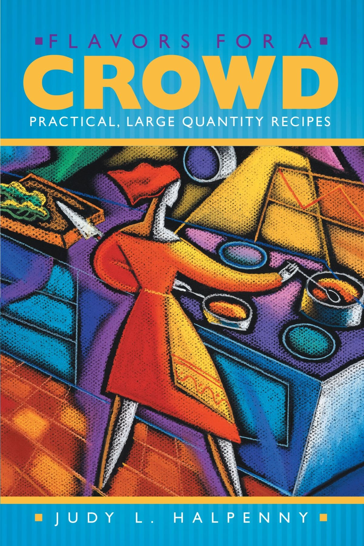 Flavors For A Crowd: Practical, Large Quantity Recipes ebook
