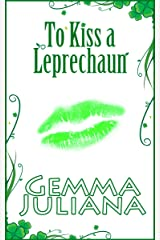 To Kiss A Leprechaun Kindle Edition