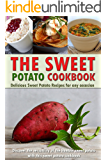 The Sweet Potato Cookbook: Delicious Sweet Potato Recipes for Any Occasion - Discover the Versatility of The Humble Sweet Potato with This Sweet Potato Cookbook