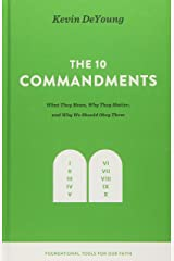 The 10 Commandments: What They Mean, Why They Matter, and Why We Should Obey Them (Foundational Tools for Our Faith) Hardcover