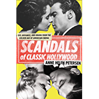 Scandals of Classic Hollywood: Sex, Deviance, and Drama from the Golden Age of American Cinema