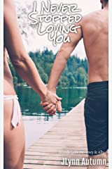 I Never Stopped Loving You: Woods Lake 4 - Joey & Ally Kindle Edition