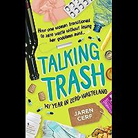 Talking Trash: My Year In Zero-Wasteland (English Edition)