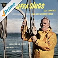 Uffa Sings Sea Shanties and Jack Ashore Songs