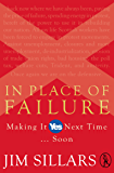 In Place of Failure: Making It Yes Next Time ... Soon