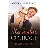 Remember Courage: A Second Chance Military Romance (Healing Hearts)