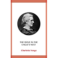 The Dove in the Eagle's Nest (English Edition)