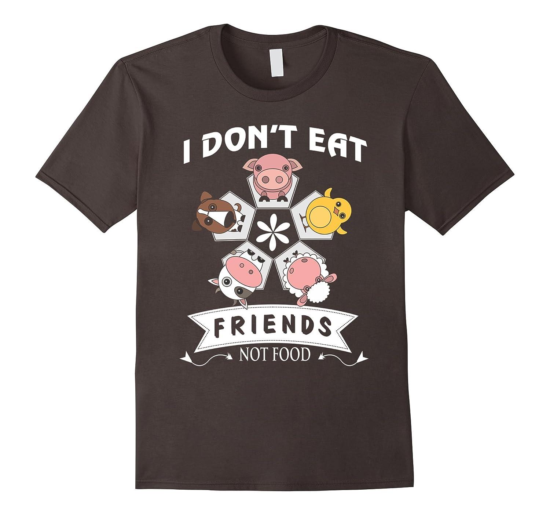 Vegan Gifts Shirt I Dont Eat My Friends Not Foods Shirt-TD